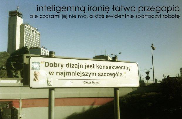 inteligentną ironię łatwo przegapić / ale czasami jej nie ma, bo ktoś ewidentnie spartaczył robotę